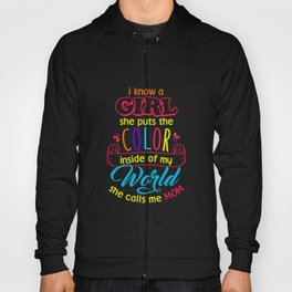 She Puts The Color Inside Of My World Mom Daughter Hoody