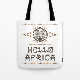 Hello Africa!  with Tribal mask Tote Bag