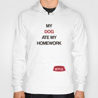 netflix Hoodies featuring Netflix ate my Homework by J.Stiglitz