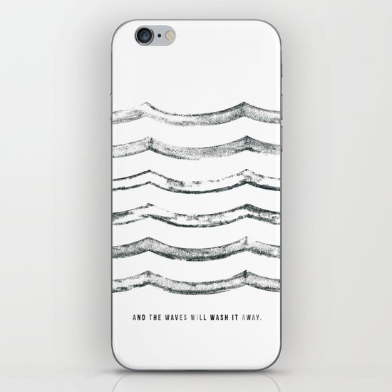 And the waves will wash it away iPhone & iPod Skin