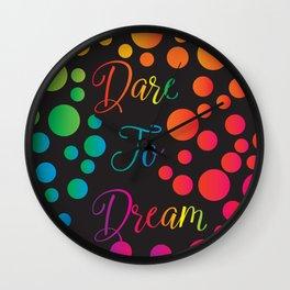 Dare To Dream Rainbow Pattern Wall Clock