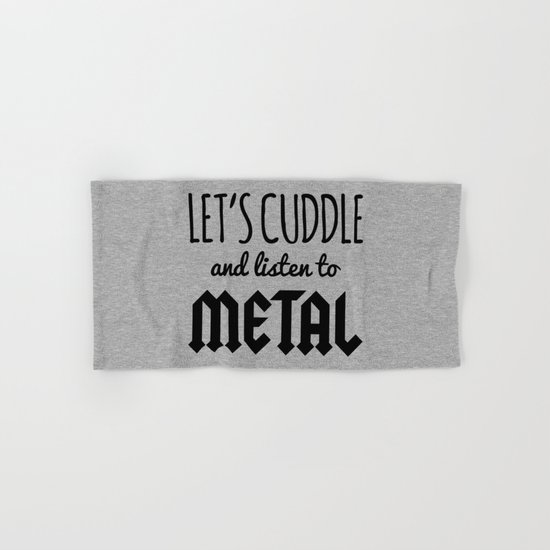 Cuddle Listen To Metal (Heather) Music Quote Hand & Bath Towel
