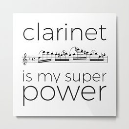 Clarinet is my super power (white) Metal Print