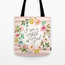 I am a Child of God Stripey Watercolor Floral Tote Bag