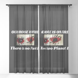 Climate Change Action - Our House is on Fire Sheer Curtain
