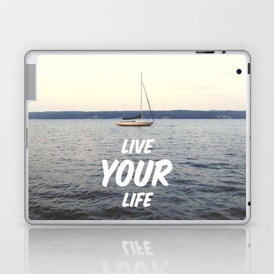 Live Your Life Laptop & iPad Skin