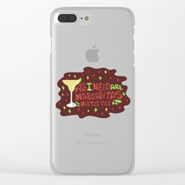 All I need are margaritas and mistletoe Clear iPhone Case