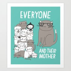 Everyone And Their Mother Art Print