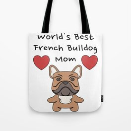 World's Best French Bulldog Mom   Cute Dog Mother Design Tote Bag