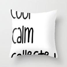 cool,calm,collected Throw Pillow