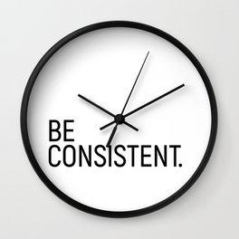 Be Consistent #minimalism Wall Clock