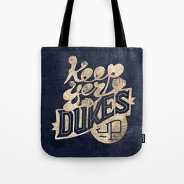 Keep Yer Dukes Up Tote Bag