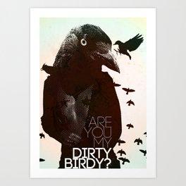 Dirty Birdy Art Print