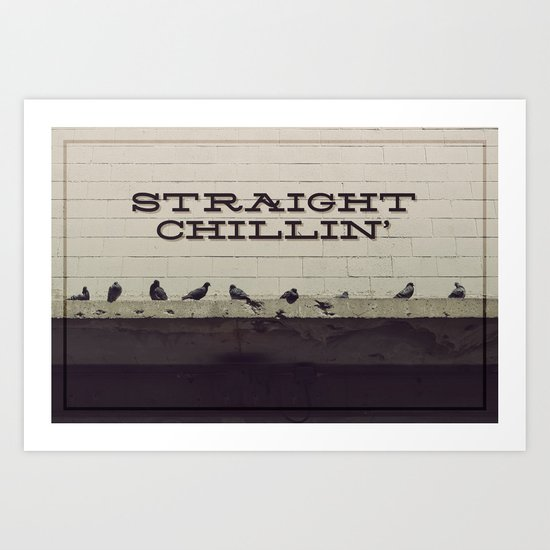 Straight Chillin' Art Print