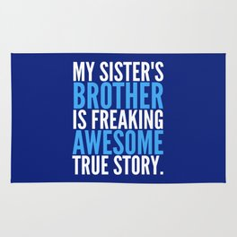 MY SISTER'S BROTHER IS FREAKING AWESOME TRUE STORY (Dark Blue) Rug
