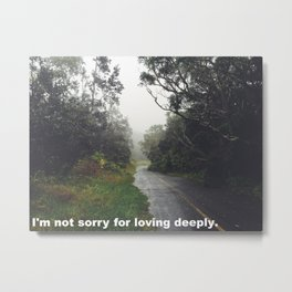 I'm not sorry for loving deeply Metal Print