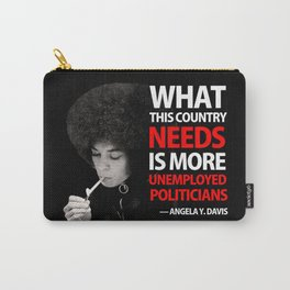 ANGELA DAVIS - Unemployed Politician Carry-All Pouch