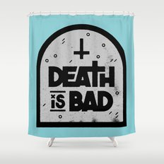 Death is Bad Shower Curtain
