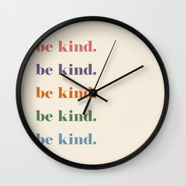 Be Kind 2 Wall Clock