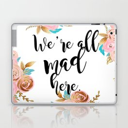 We're all mad here - golden floral Laptop & iPad Skin
