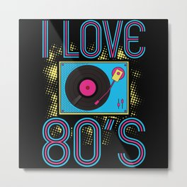 80s 80s Costume I Love 80s Metal Print