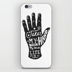 Take my hand, Take my whole like too. iPhone & iPod Skin