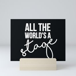 All the world's a stage Mini Art Print