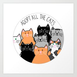 Adopt all the cats Art Print