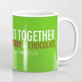 We Go Together Like Cherry & Chocolate Coffee Mug