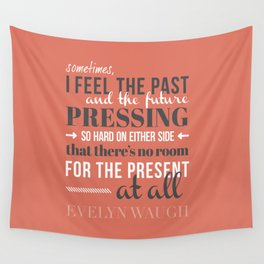 Evelyn Waugh - Past, Present, Future Wall Tapestry