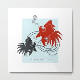 Happy Aquatic Days - Funny Cute Goldfish Metal Print
