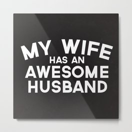 Wife Awesome Husband Quote Metal Print