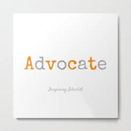 Advocate Metal Print