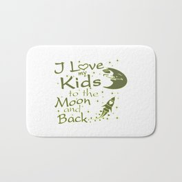 I Love My Kids to the Moon and Back Bath Mat