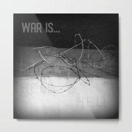 War is... Hell | Nadia Bonello Metal Print