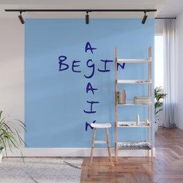 Begin again 2 blue Wall Mural