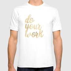 Do Your Work Text - Gold Typography Quote MEDIUM Mens Fitted Tee White