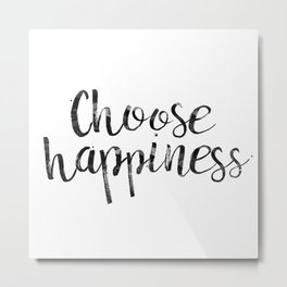 Choose Happiness Metal Print
