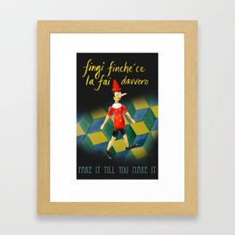 Fake It Till You Make It Framed Art Print