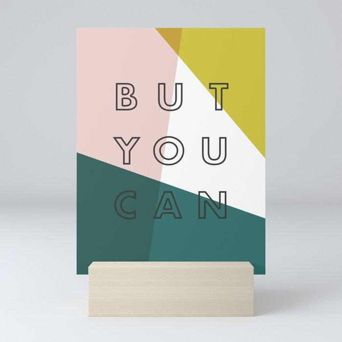 You Might Not Think So Mini Art Print
