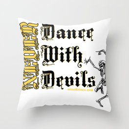 Never Dance With Devils... Throw Pillow