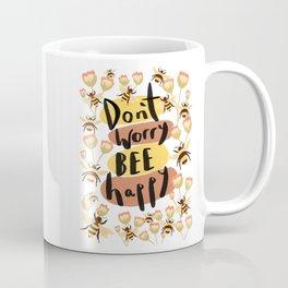 Don't Worry Bee Happy Coffee Mug