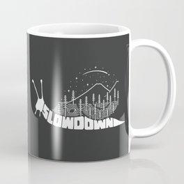 Slow down Coffee Mug