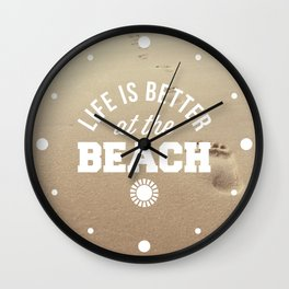 Better At The Beach Quote Wall Clock