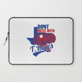 Don't Mess With T. Rexes Laptop Sleeve