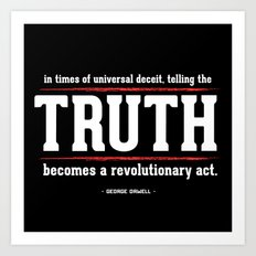 Telling the Truth is a Revolutionary Act Art Print