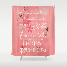 Everyone's a feminist Shower Curtain