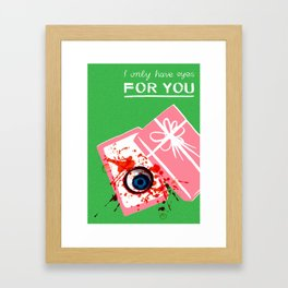 Bloody Valentine (I Only Have Eyes For You) Framed Art Print
