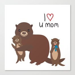 I Love You Mom. Funny brown kids otters with fish on white background. Gift card for Mothers Day. Canvas Print
