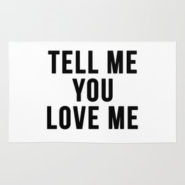 Tell me you love me Rug